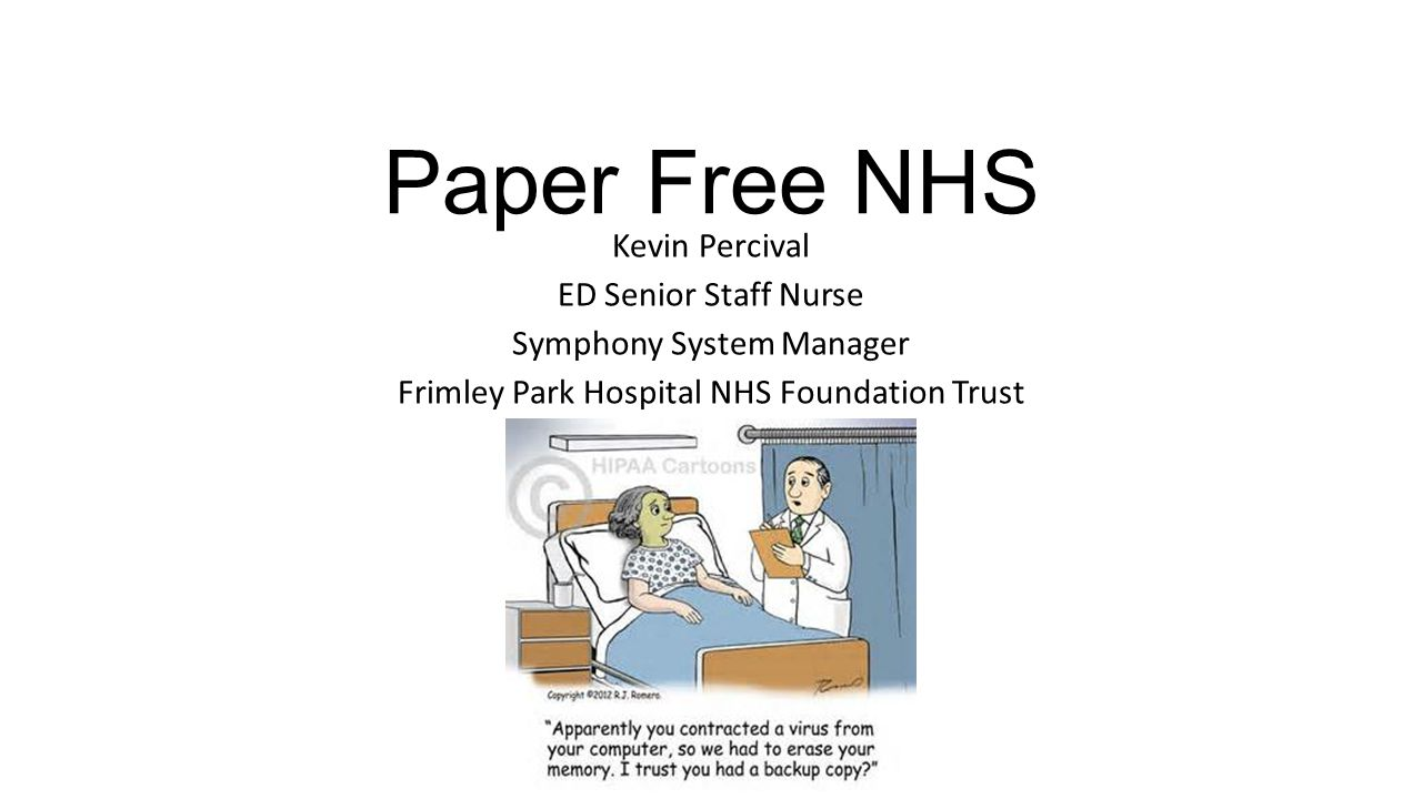 Paper Free NHS Kevin Percival ED Senior Staff Nurse