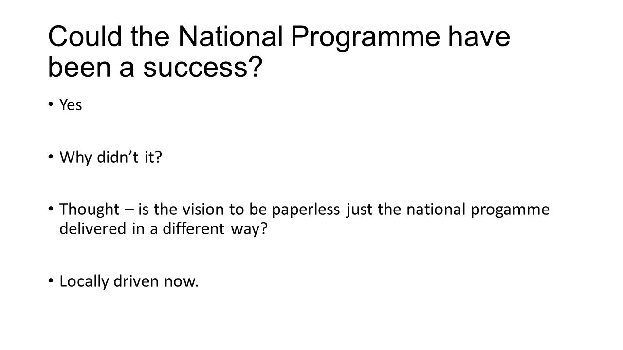 Could the National Programme have been a success