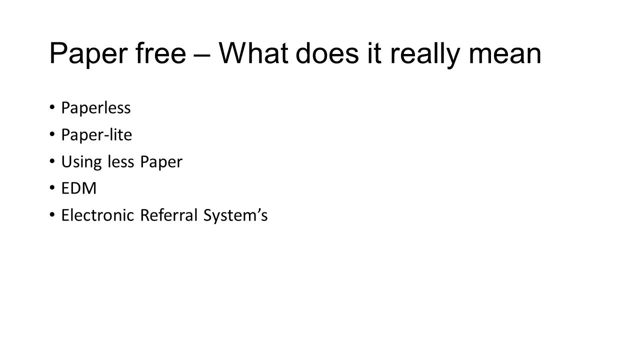 Paper free – What does it really mean