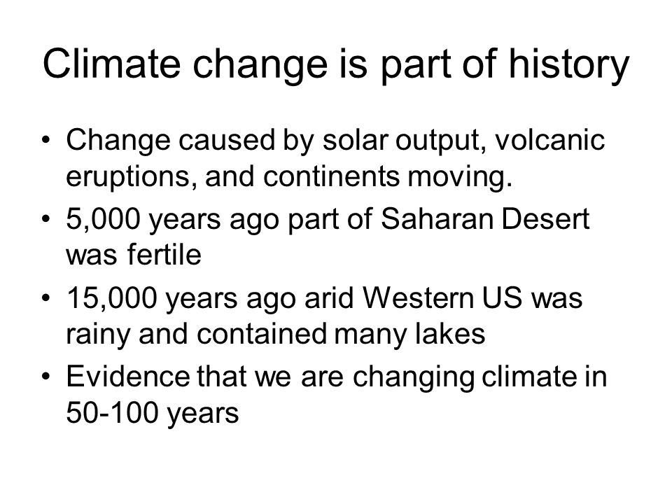 Climate change is part of history