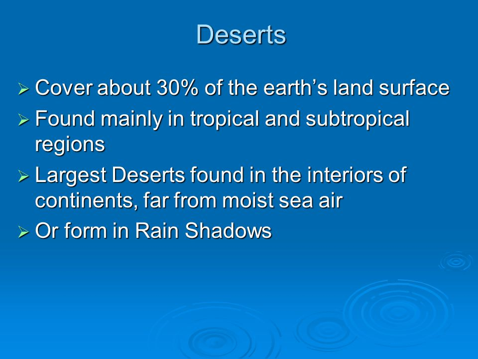 Deserts Cover about 30% of the earth's land surface