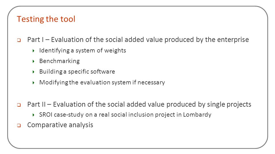 Testing the tool Part I – Evaluation of the social added value produced by the enterprise. Identifying a system of weights.