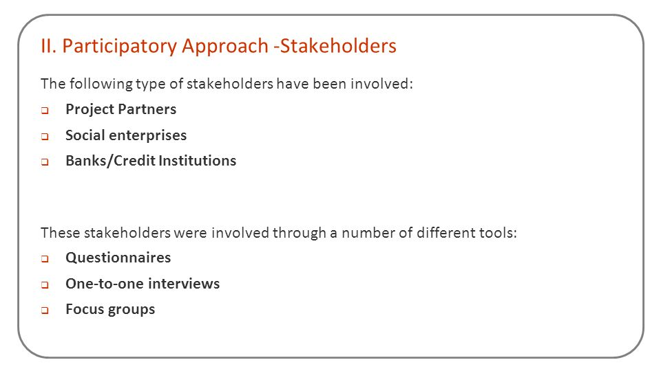 II. Participatory Approach -Stakeholders