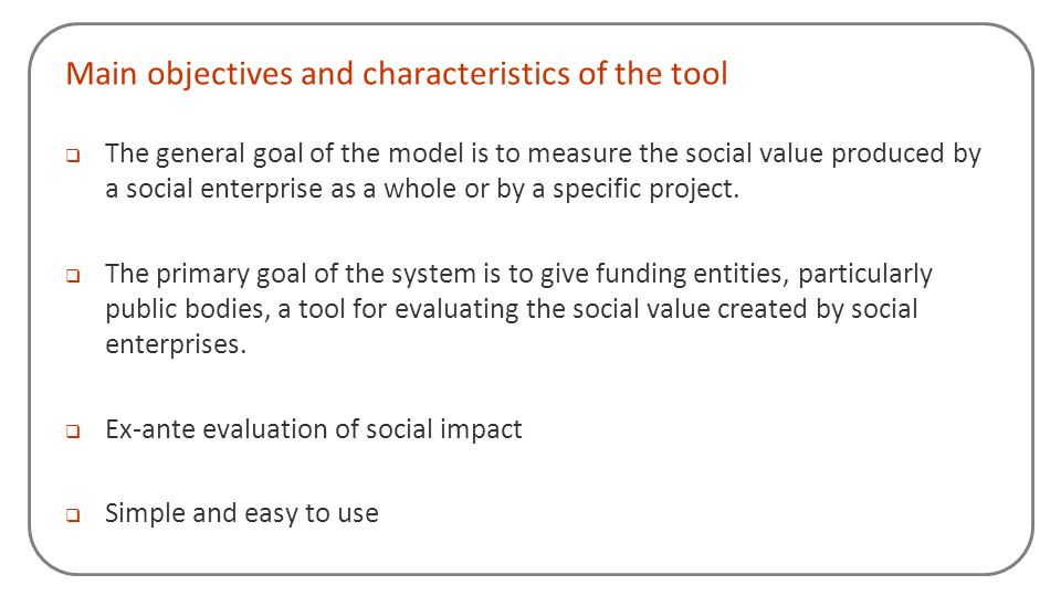 Main objectives and characteristics of the tool