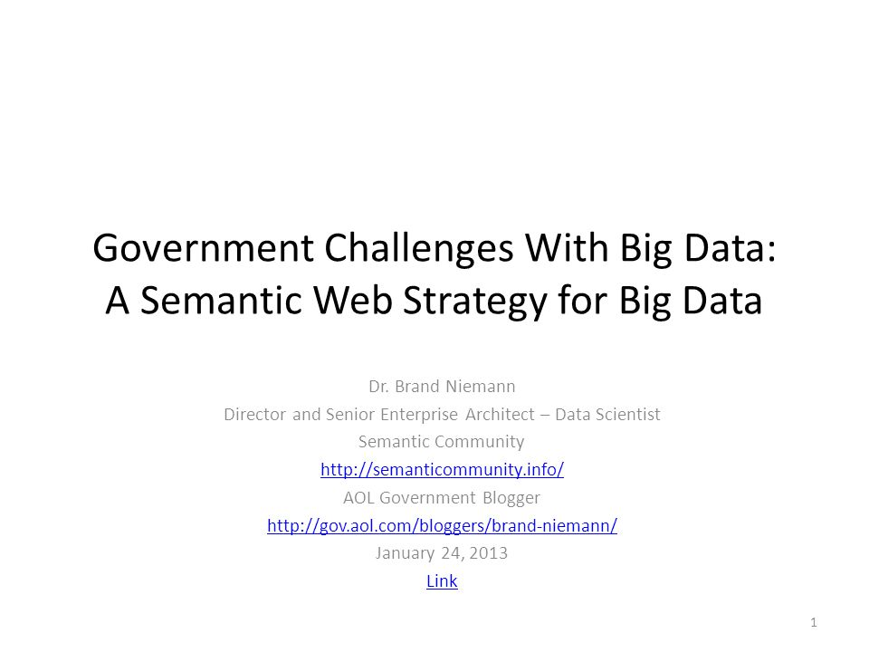 Government Challenges With Big Data: A Semantic Web Strategy for Big Data