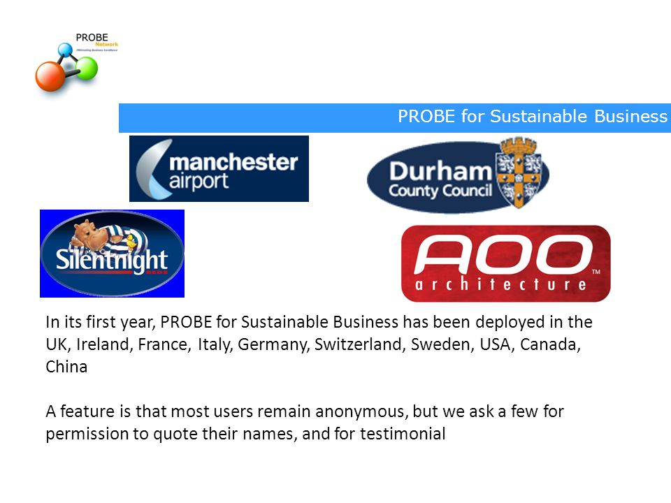 In its first year, PROBE for Sustainable Business has been deployed in the UK, Ireland, France, Italy, Germany, Switzerland, Sweden, USA, Canada, China