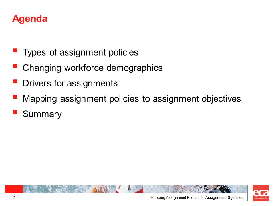 Agenda Types of assignment policies Changing workforce demographics