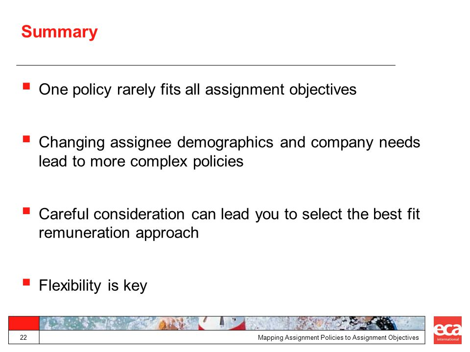 Summary One policy rarely fits all assignment objectives