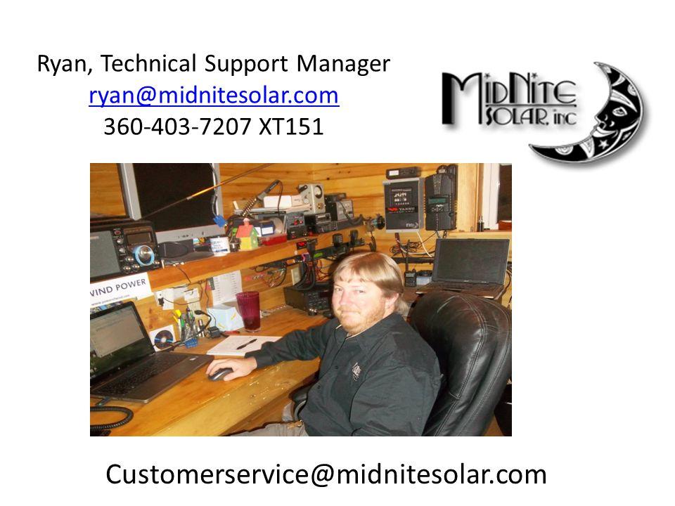 Ryan, Technical Support Manager ryan@midnitesolar