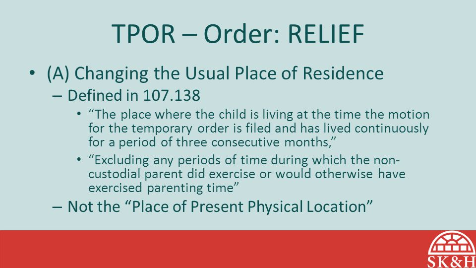 TPOR – Order: RELIEF (A) Changing the Usual Place of Residence
