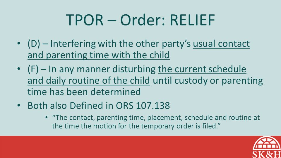 TPOR – Order: RELIEF (D) – Interfering with the other party's usual contact and parenting time with the child.