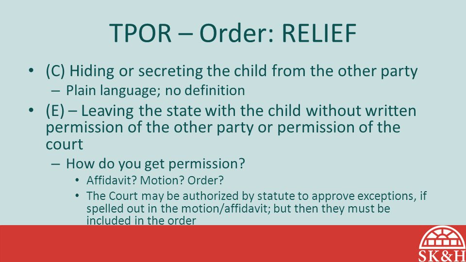 TPOR – Order: RELIEF (C) Hiding or secreting the child from the other party. Plain language; no definition.