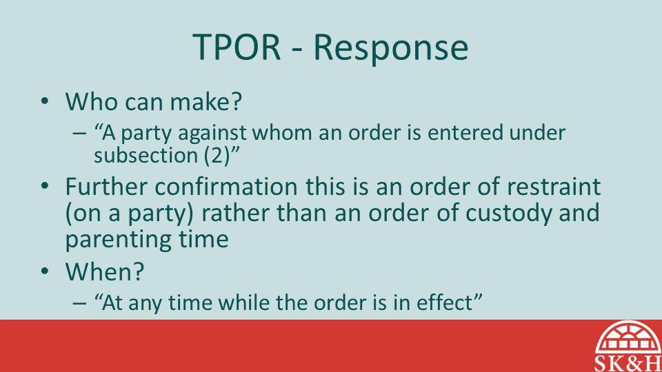 TPOR - Response Who can make