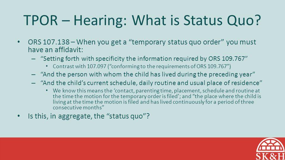TPOR – Hearing: What is Status Quo