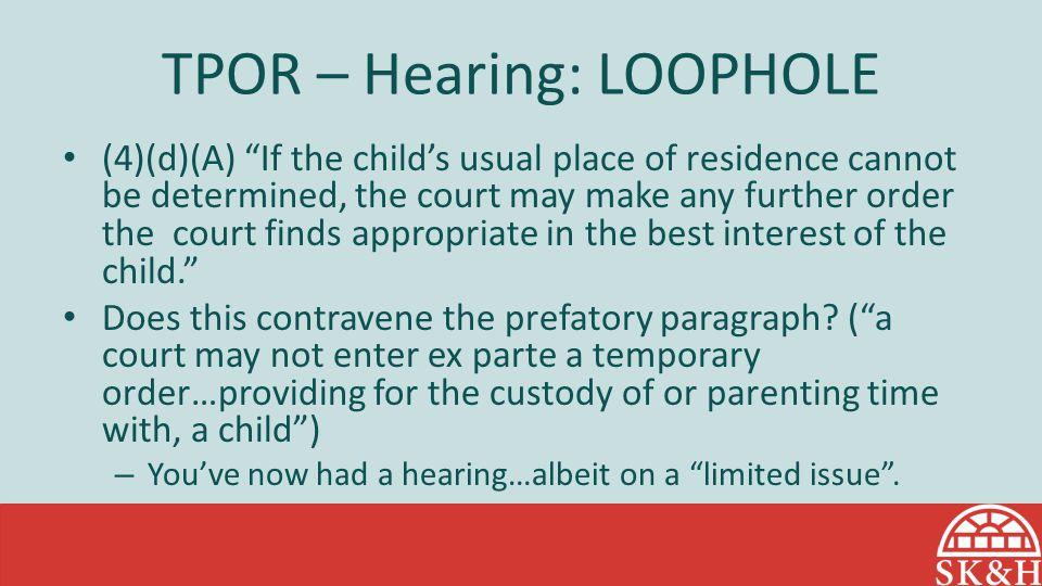 TPOR – Hearing: LOOPHOLE