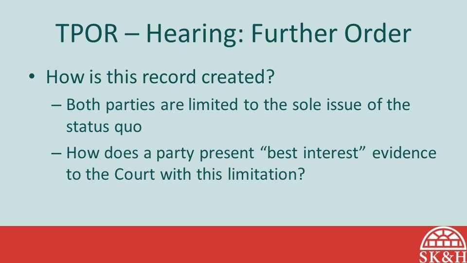 TPOR – Hearing: Further Order
