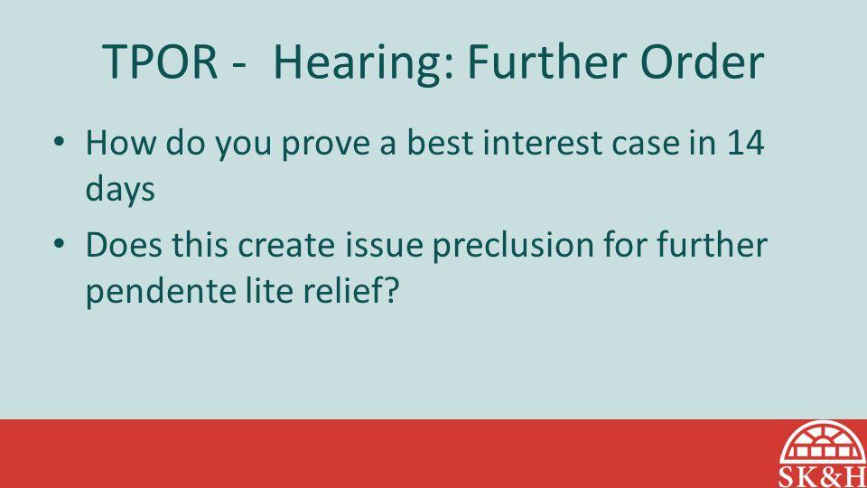 TPOR - Hearing: Further Order