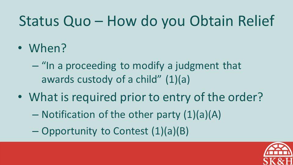 Status Quo – How do you Obtain Relief