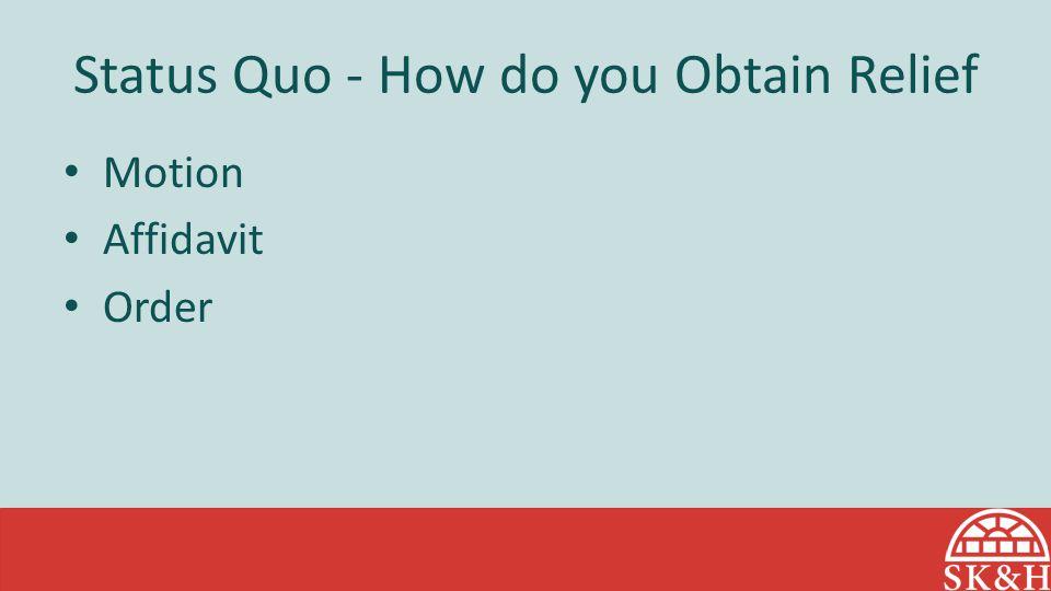 Status Quo - How do you Obtain Relief