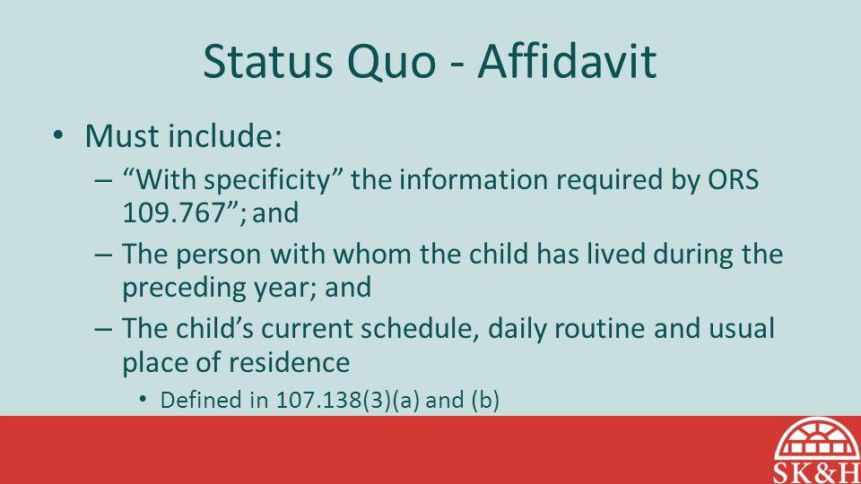 Status Quo - Affidavit Must include: