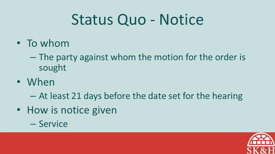 Status Quo - Notice To whom When How is notice given