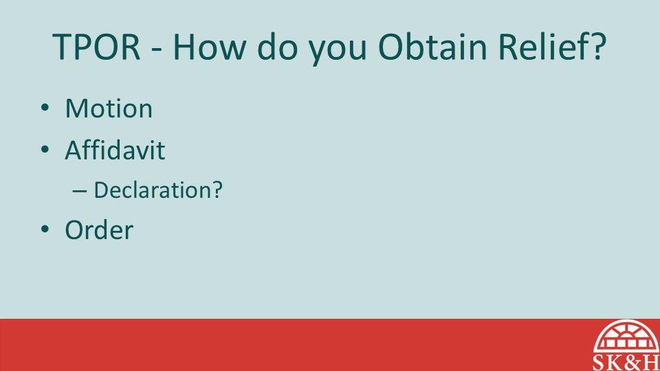 TPOR - How do you Obtain Relief