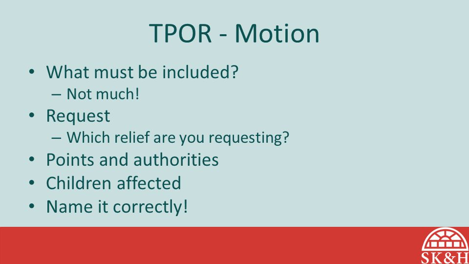 TPOR - Motion What must be included Request Points and authorities