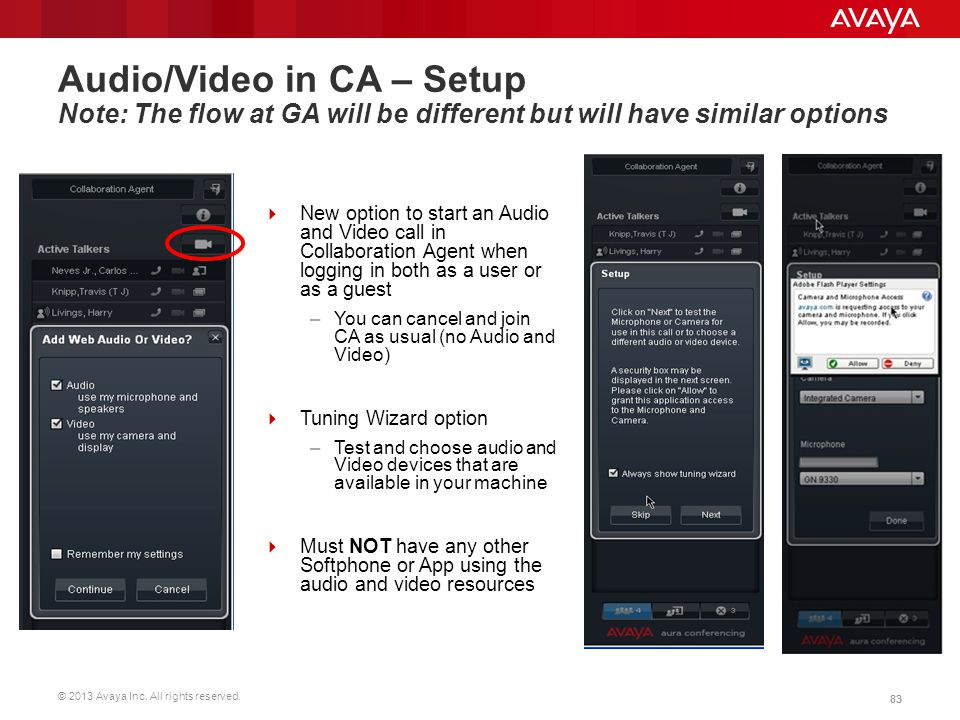 Audio/Video in CA – Setup Note: The flow at GA will be different but will have similar options