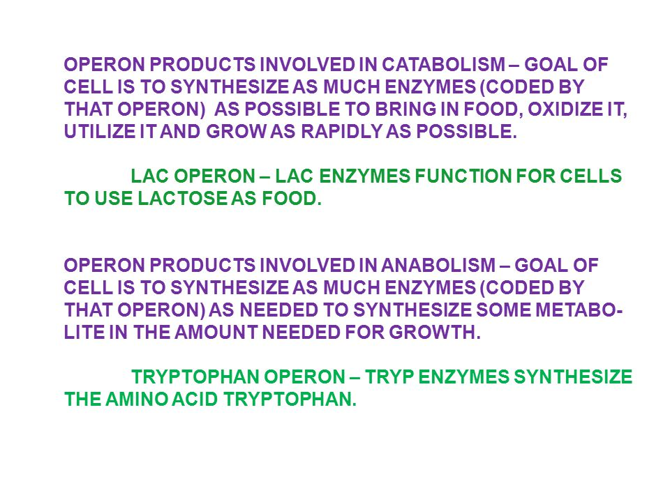 OPERON PRODUCTS INVOLVED IN CATABOLISM – GOAL OF