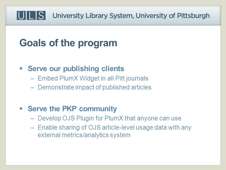 Goals of the program Serve our publishing clients