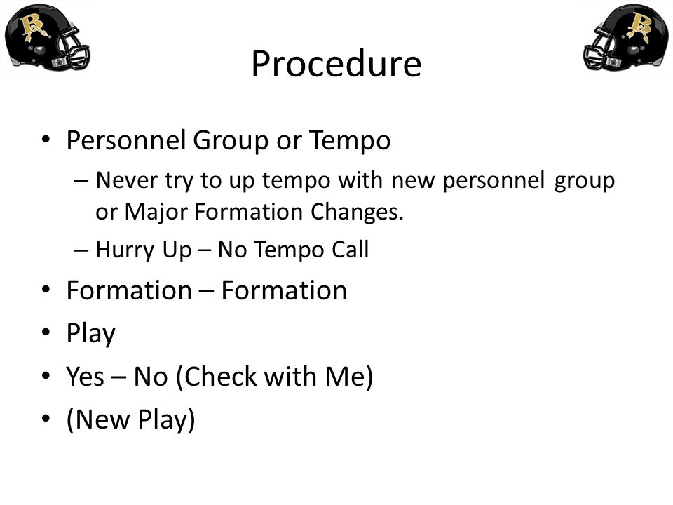 Procedure Personnel Group or Tempo Formation – Formation Play