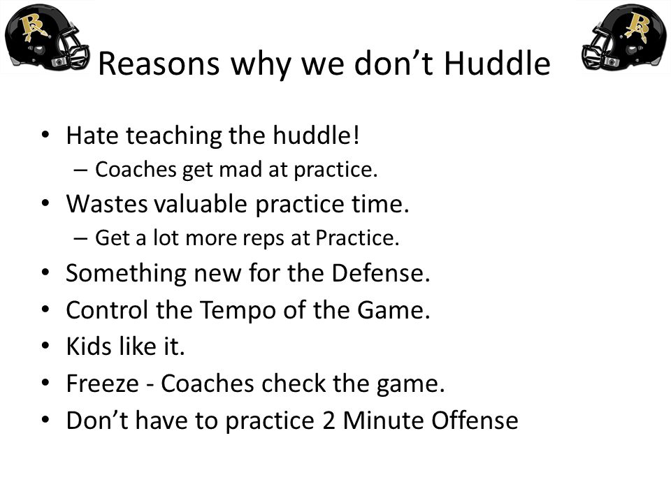 Reasons why we don't Huddle