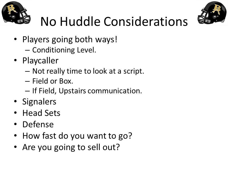 No Huddle Considerations