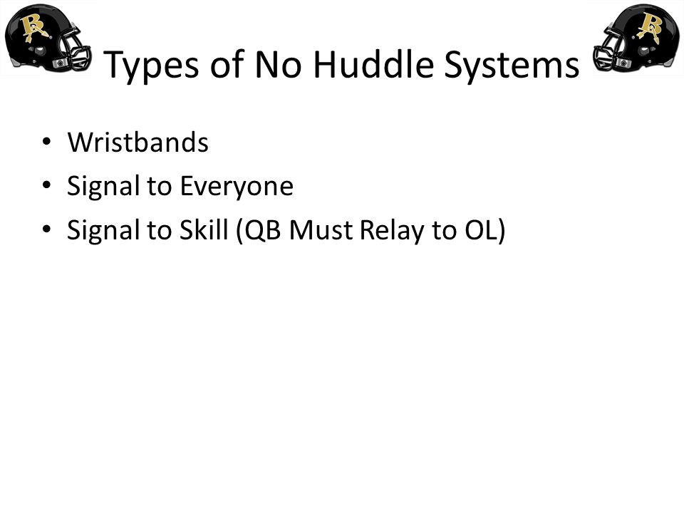 Types of No Huddle Systems