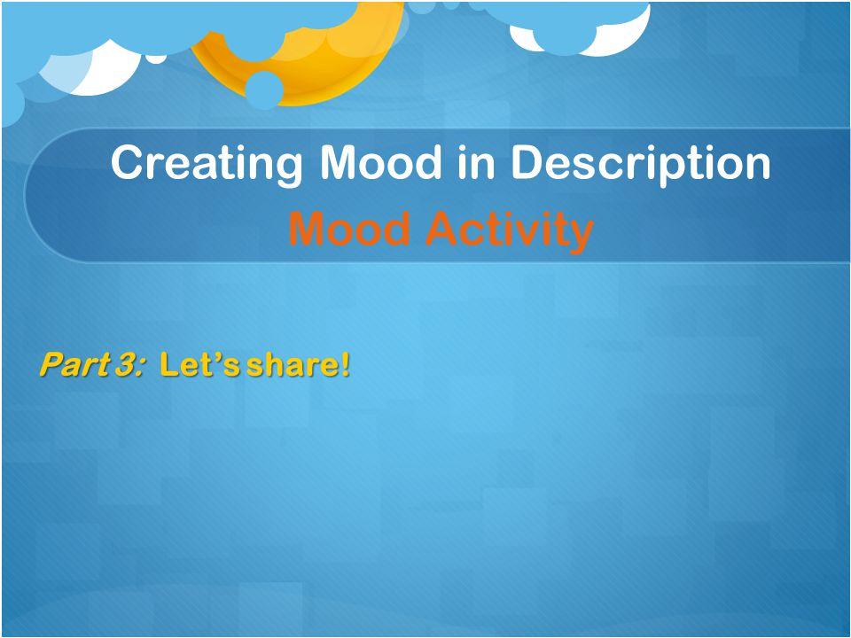 Creating Mood in Description Mood Activity