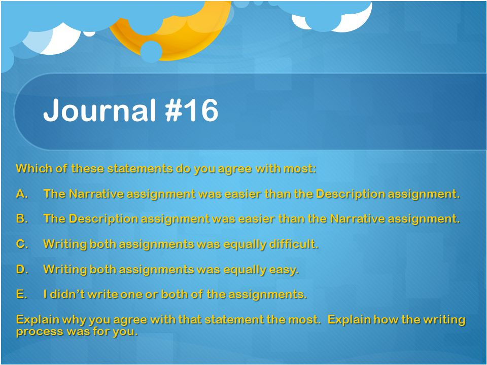 Journal #16 Which of these statements do you agree with most: