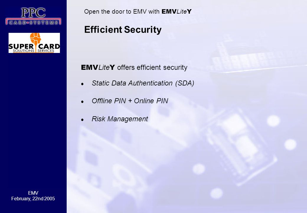 Efficient Security EMVLiteY offers efficient security