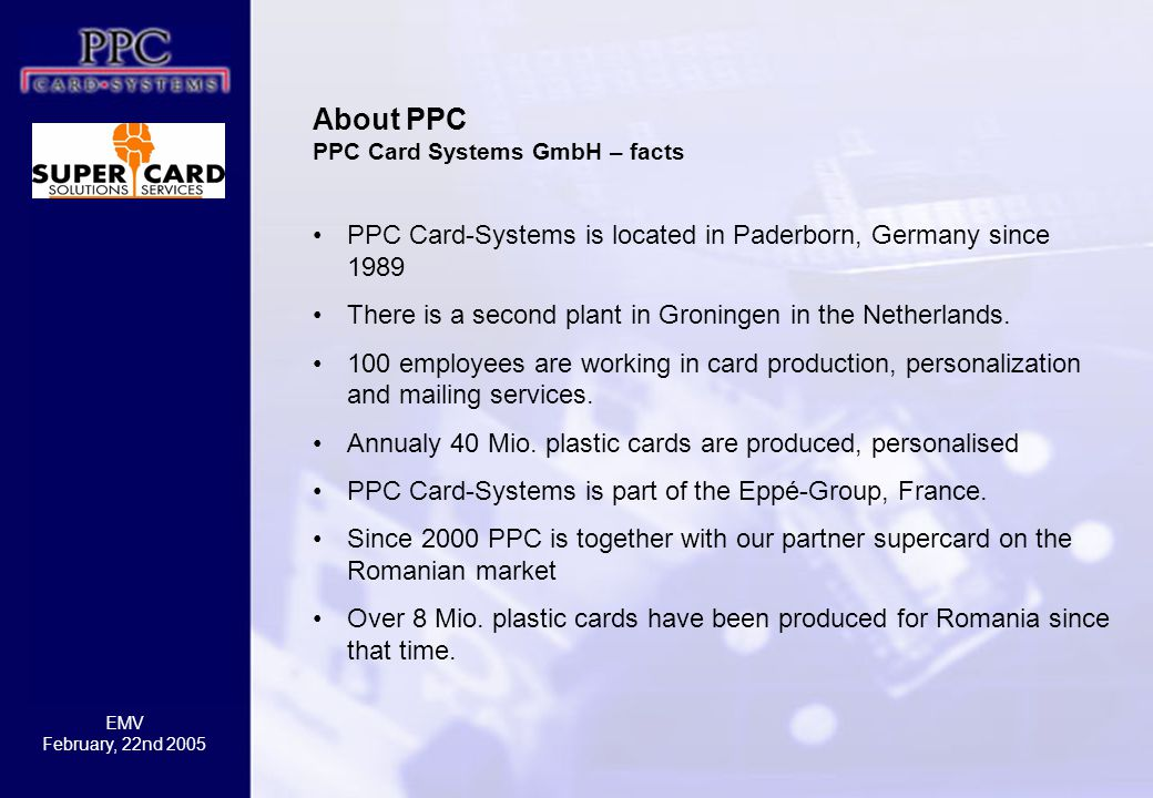 About PPC PPC Card-Systems is located in Paderborn, Germany since 1989