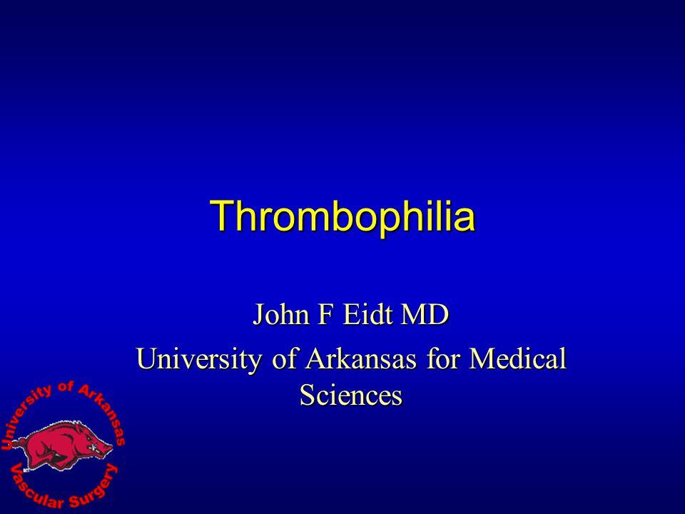 John F Eidt MD University of Arkansas for Medical Sciences