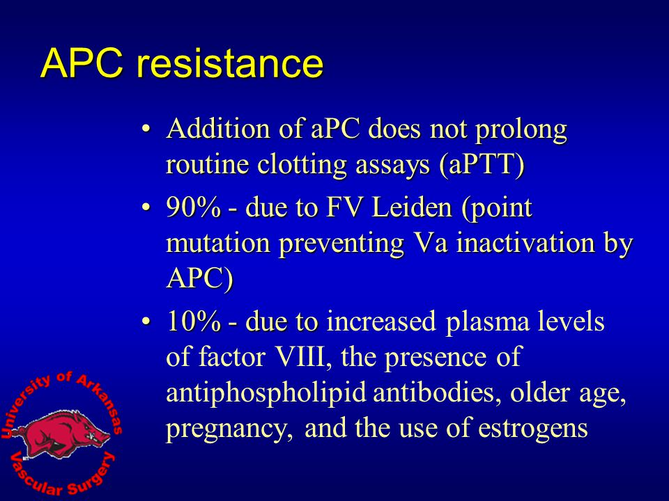 APC resistance Addition of aPC does not prolong routine clotting assays (aPTT)