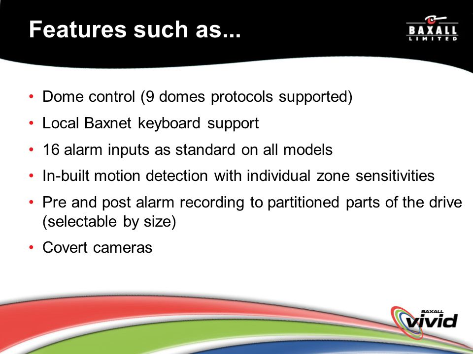 Features such as... Dome control (9 domes protocols supported)