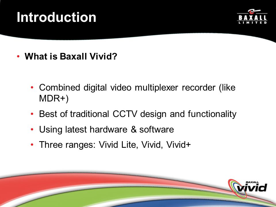 Introduction What is Baxall Vivid