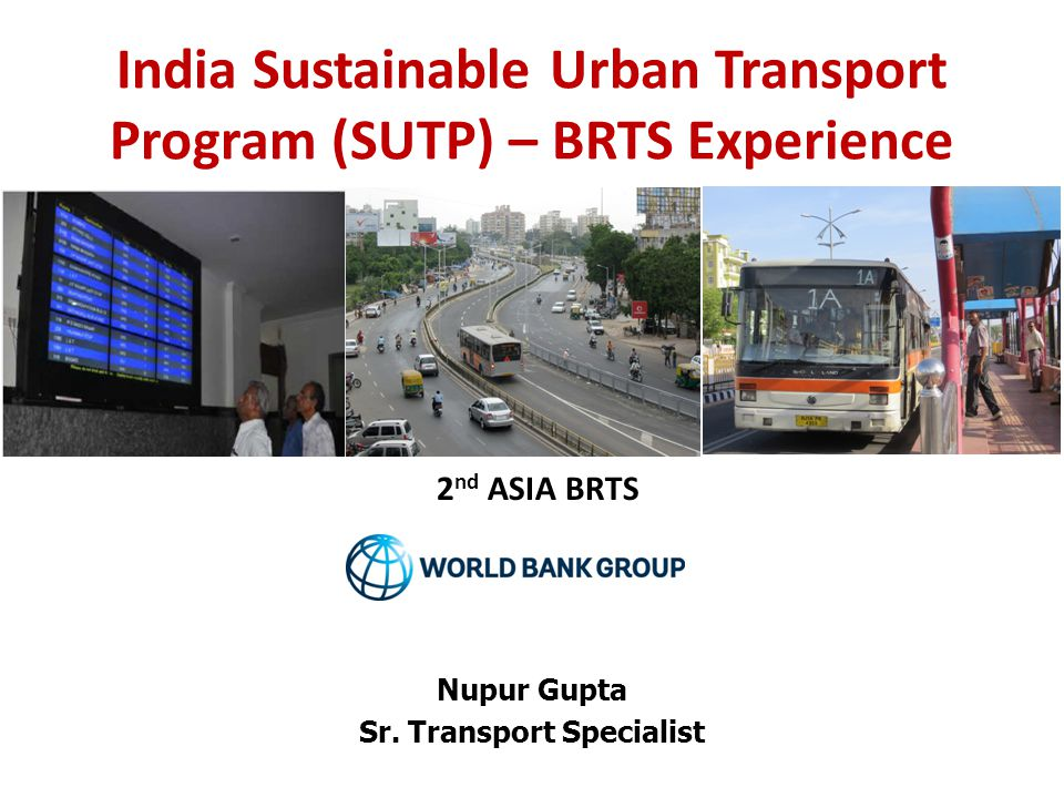 India Sustainable Urban Transport Program (SUTP) – BRTS Experience