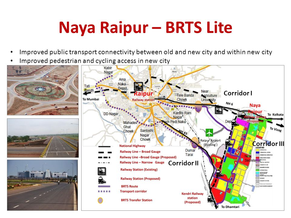 Naya Raipur – BRTS Lite Improved public transport connectivity between old and new city and within new city.