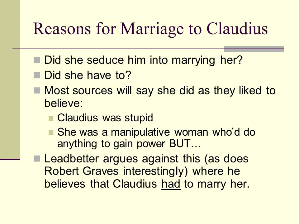 Reasons for Marriage to Claudius