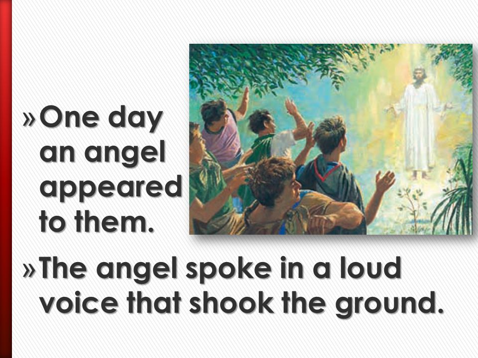 One day an angel appeared to them.