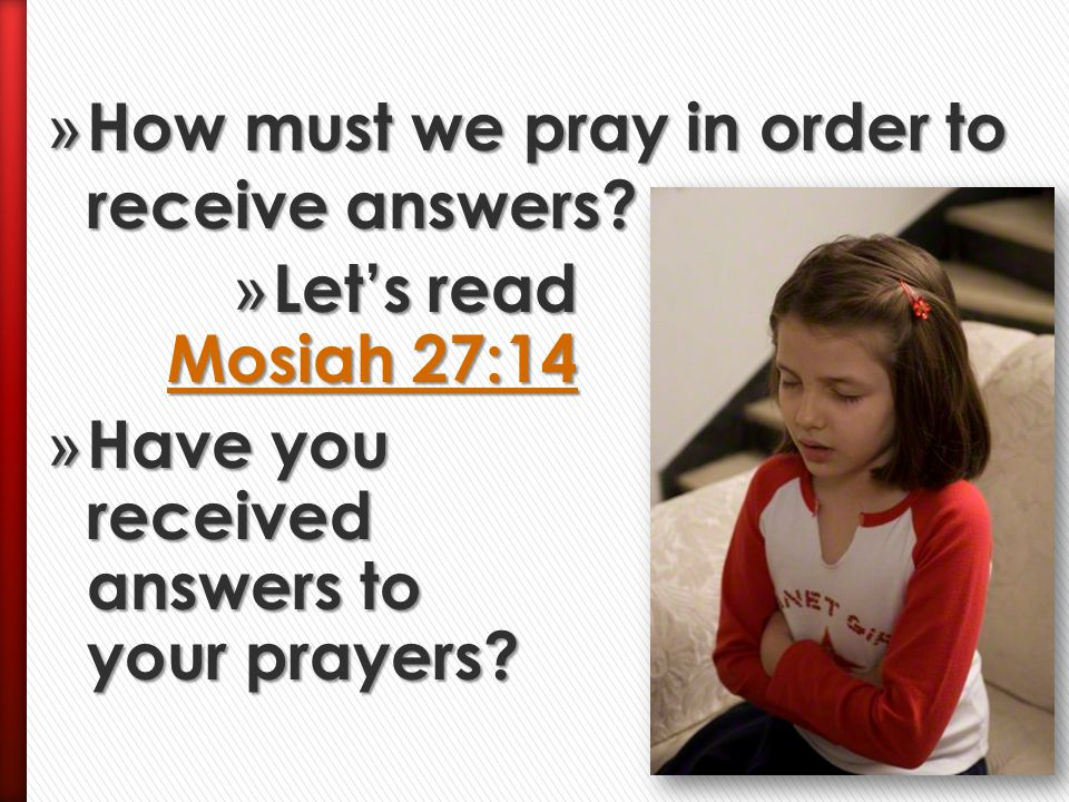 How must we pray in order to receive answers