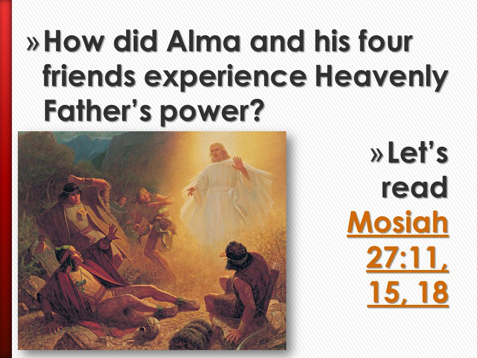 How did Alma and his four friends experience Heavenly Father's power