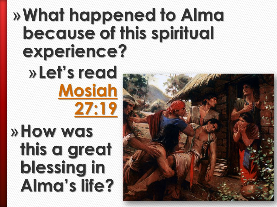 What happened to Alma because of this spiritual experience