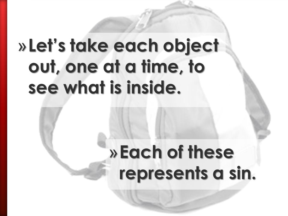 Let's take each object out, one at a time, to see what is inside.